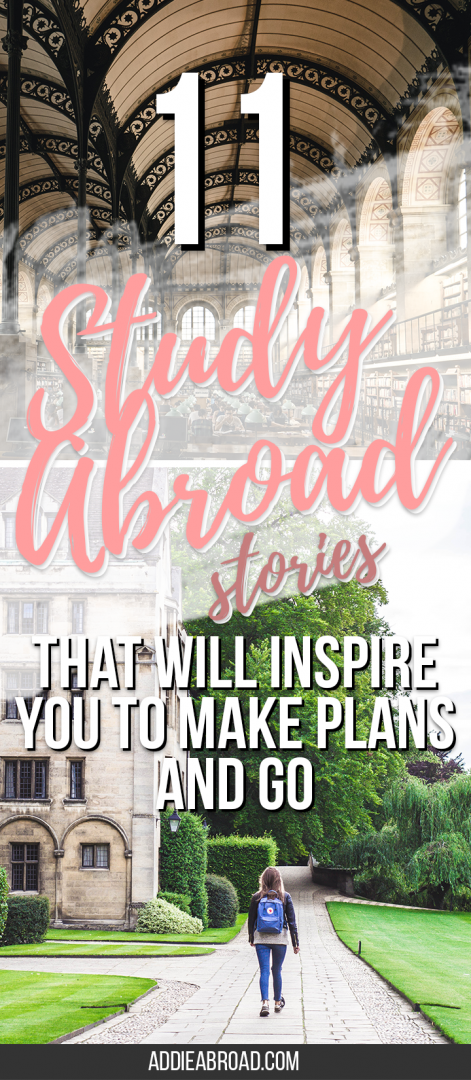 Not sure if you should study abroad or not? Read these 11 AWESOME study abroad stories that will inspire you to get off your butt, make you study abroad plans, and GO!